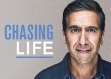 Chasing Life with Dr. Sanjay Gupta
