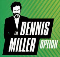 The Dennis Miller Option