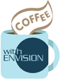 Coffee with Envision