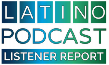 Latino Podcast Listener Report