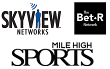 Skyview Networks, Bet R Network and Mile High Sports