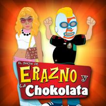 Erazno Y Chokolata Show